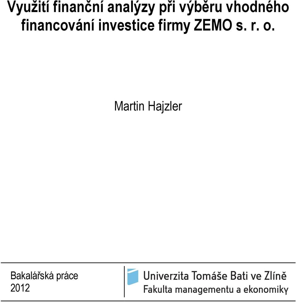 investice firmy ZEMO s. r. o.
