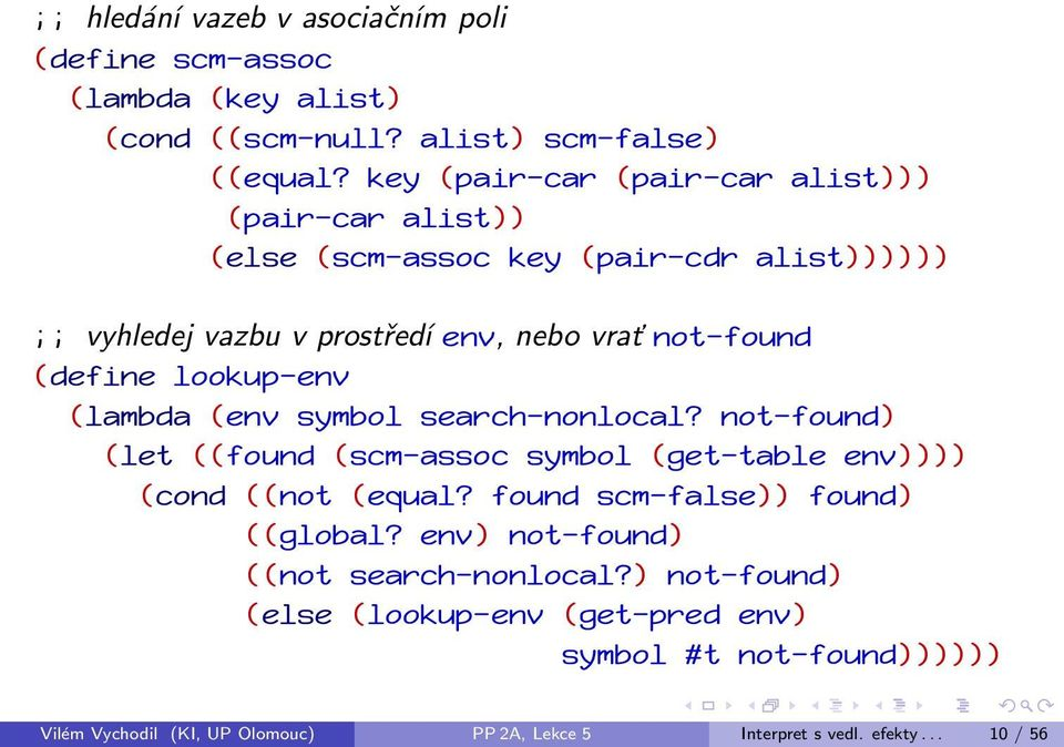 lookup-env (lambda (env symbol search-nonlocal? not-found) (let ((found (scm-assoc symbol (get-table env)))) (cond ((not (equal?