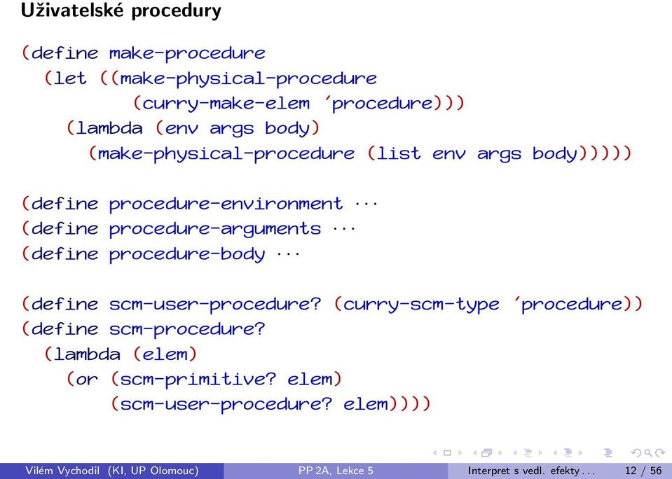 (define procedure-body (define scm-user-procedure? (curry-scm-type 'procedure)) (define scm-procedure?