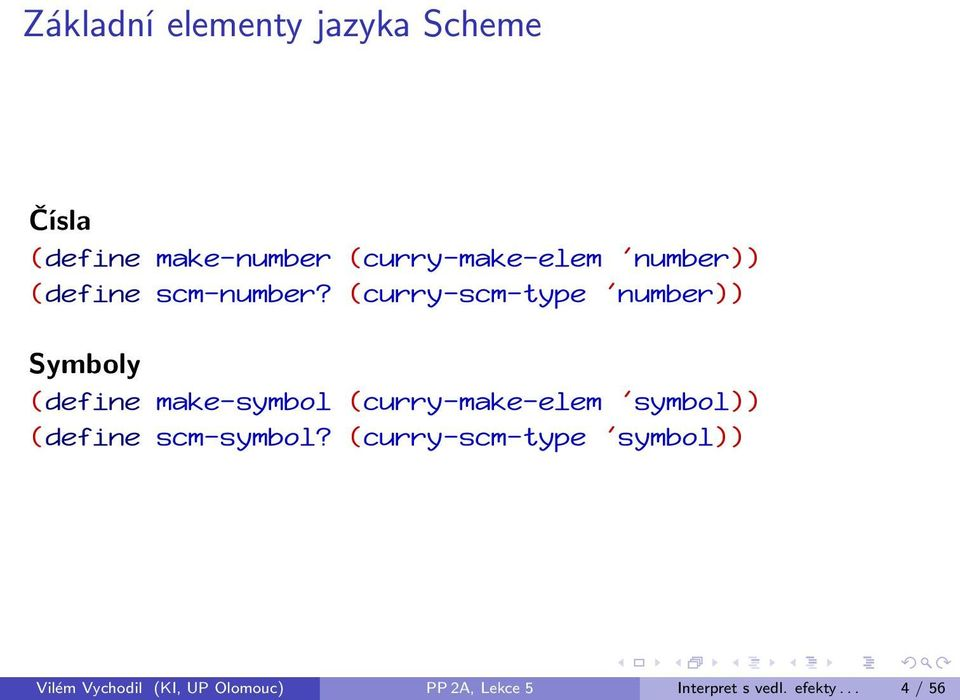 (curry-scm-type 'number)) Symboly (define make-symbol (curry-make-elem