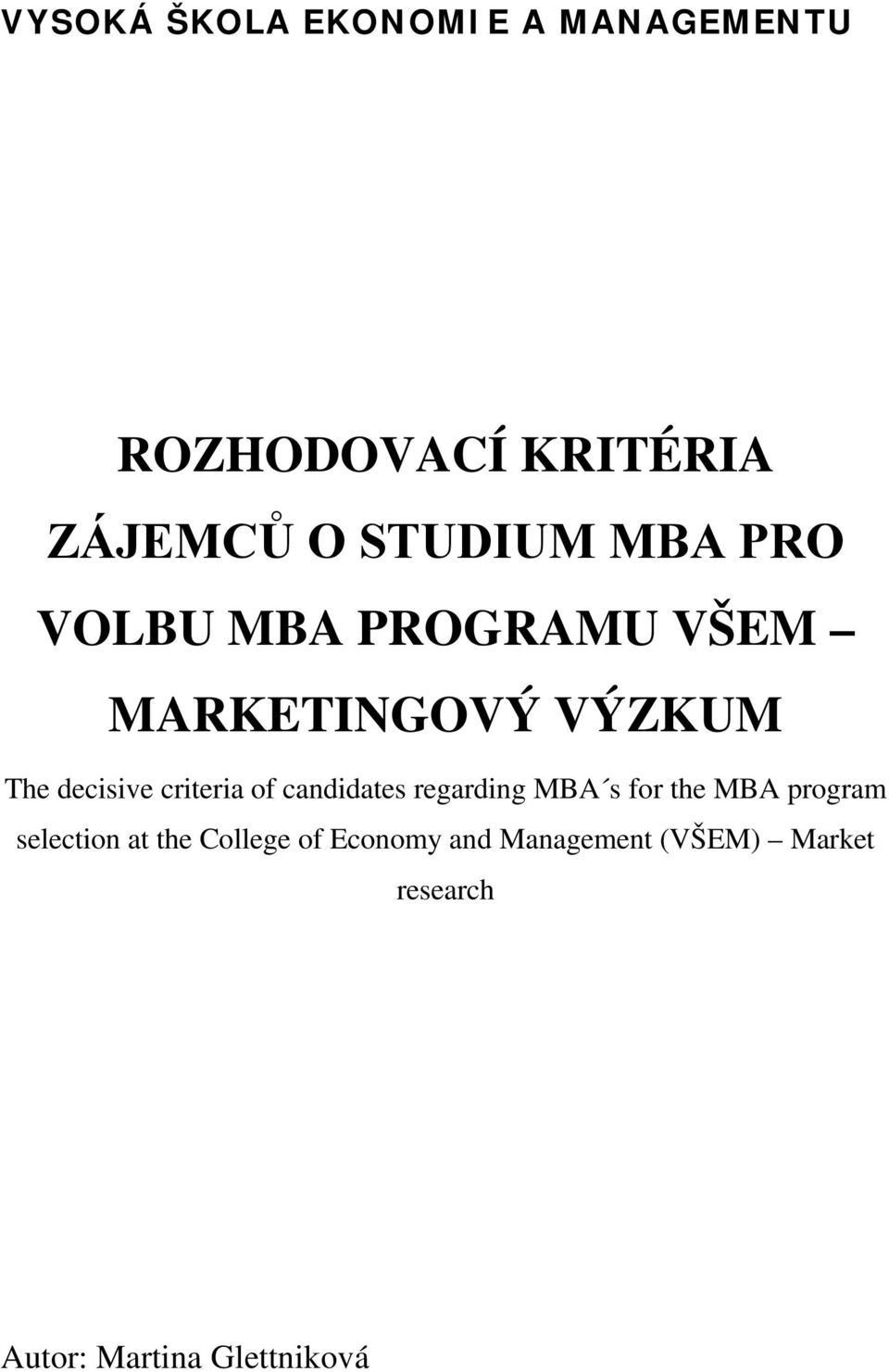 of candidates regarding MBA s for the MBA program selection at the College