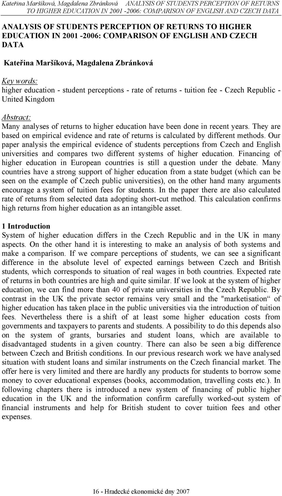 Republic - United Kingdom Abstract: Many analyses of returns to higher education have been done in recent years.