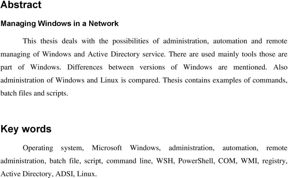 Also administration of Windows and Linux is compared. Thesis contains examples of commands, batch files and scripts.