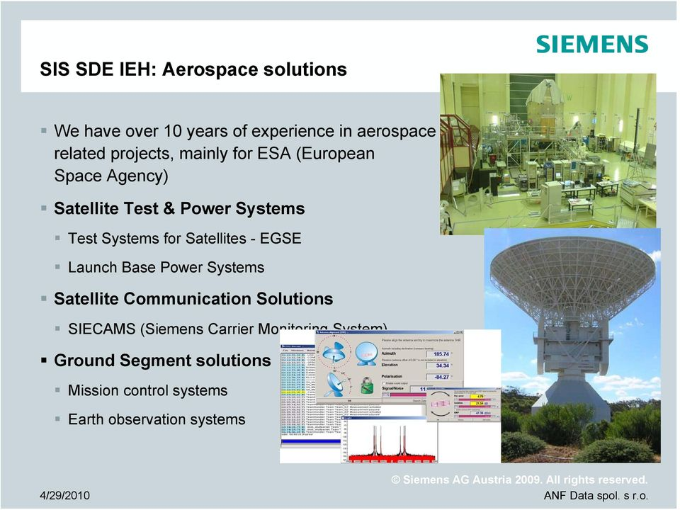 for Satellites - EGSE Launch Base Power Systems Satellite Communication Solutions SIECAMS