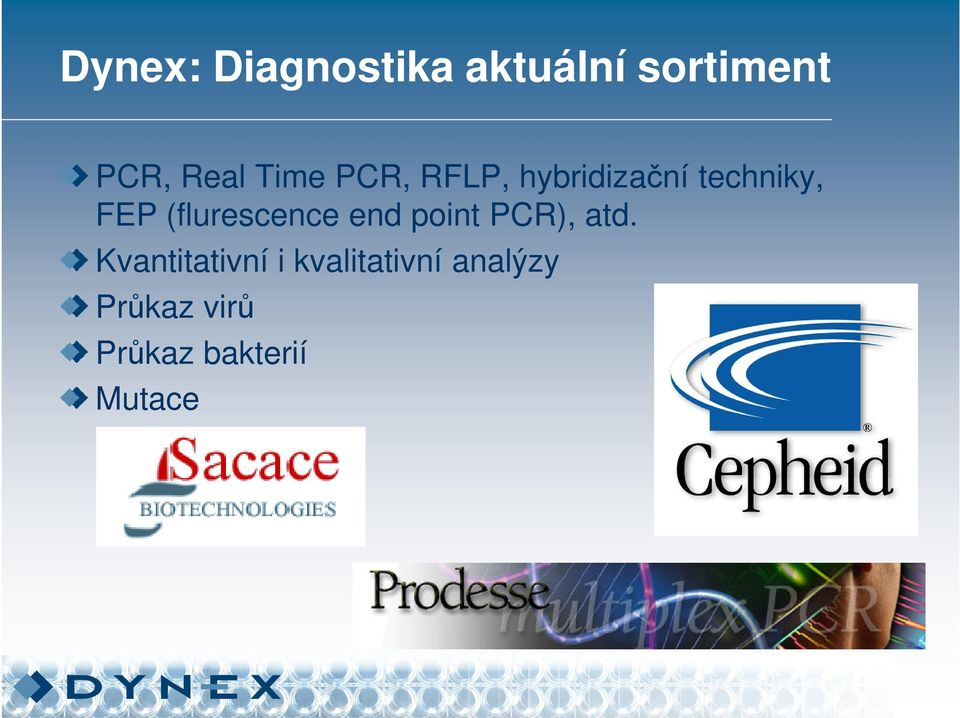 (flurescence end point PCR), atd.