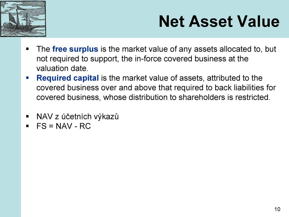 Required capital is the market value of assets, attributed to the covered business over and above