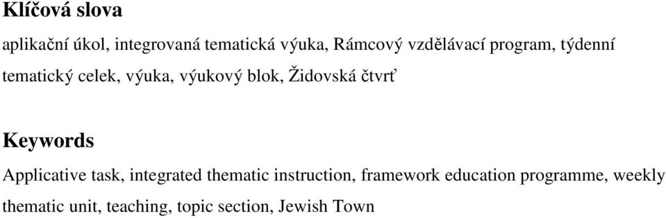 čtvrť Keywords Applicative task, integrated thematic instruction,