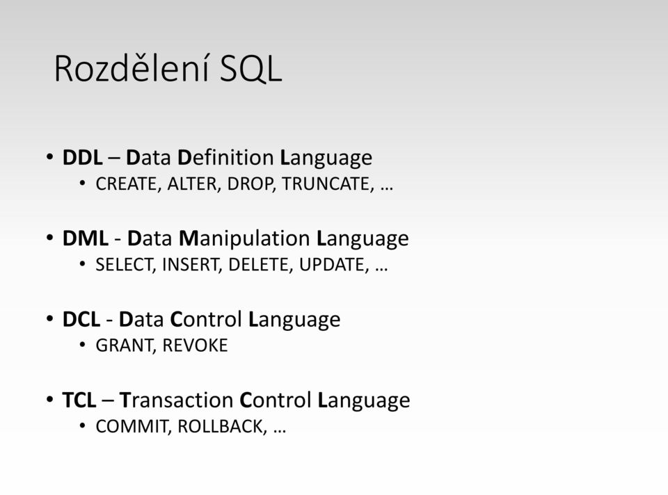INSERT, DELETE, UPDATE, DCL - Data Control Language