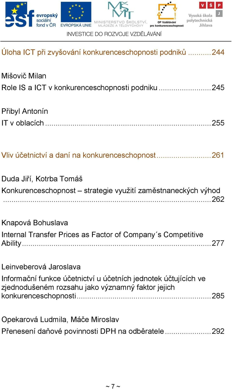 .. 262 Knapová Bohuslava Internal Transfer Prices as Factor of Company s Competitive Ability.