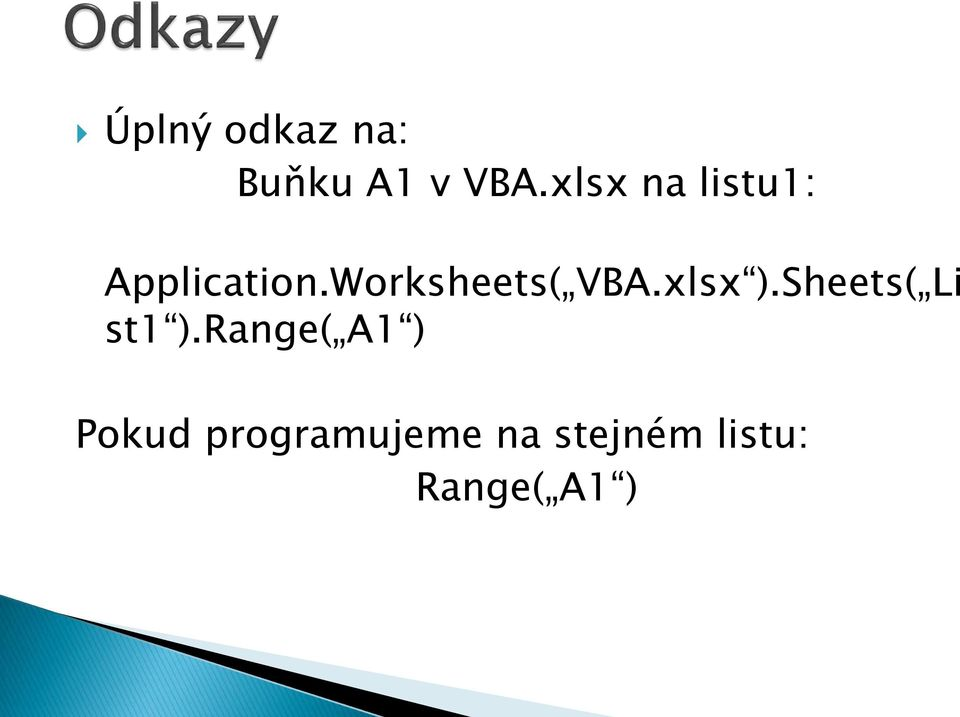 Worksheets( VBA.xlsx ).Sheets( Li st1 ).