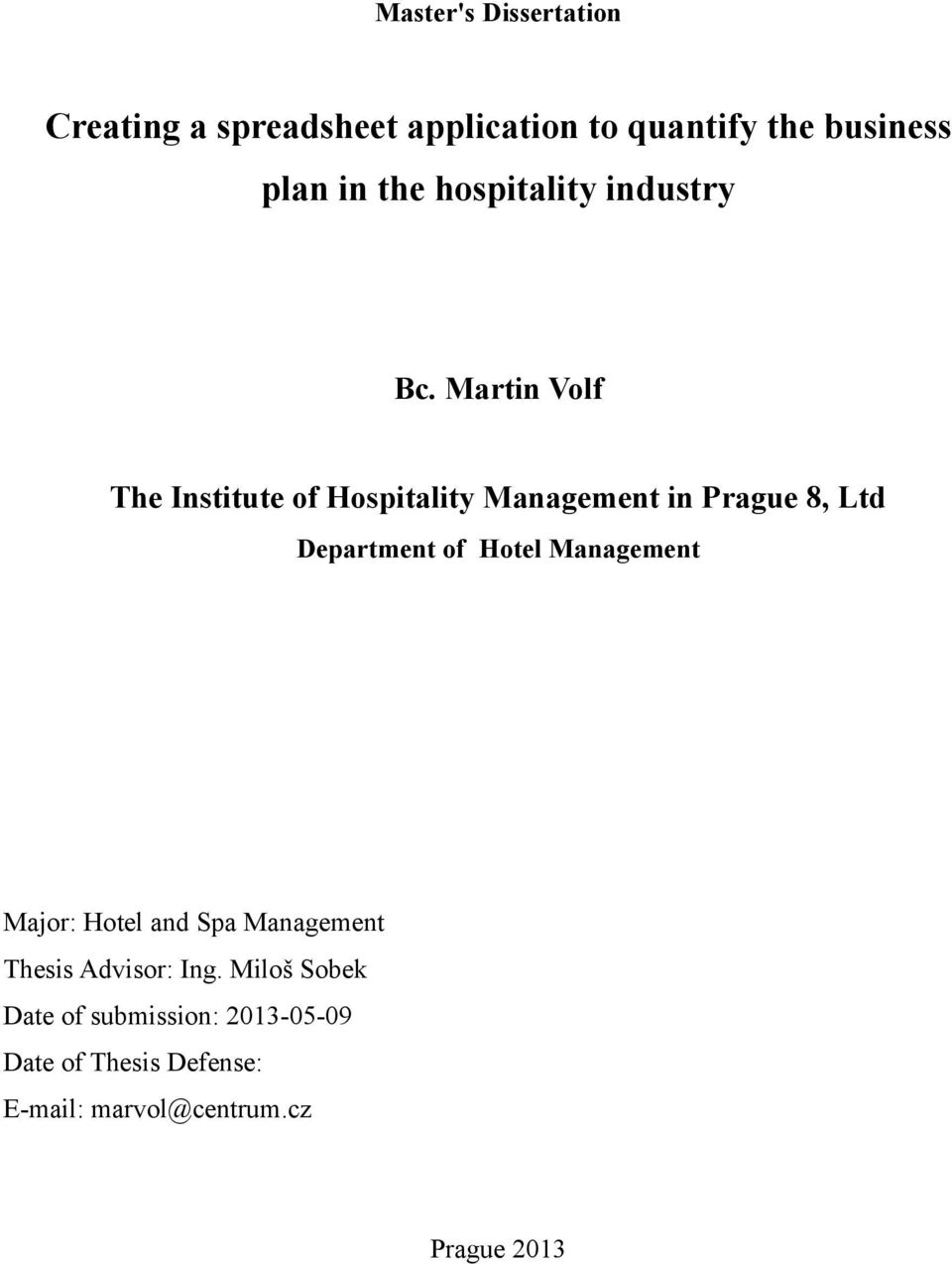 Martin Volf The Institute of Hospitality Management in Prague 8, Ltd Department of Hotel