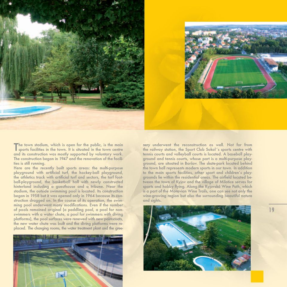 Here are the recently built sports areas: the multi-purpose playground with artificial turf, the hockey-ball playground, the athletics track with artificial turf and sectors, the turf