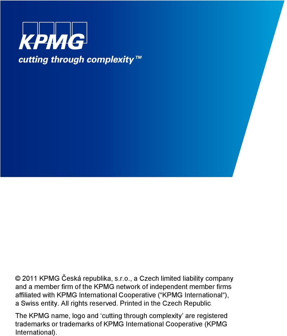 affiliated with KPMG International Cooperative ( KPMG International ), a Swiss entity.