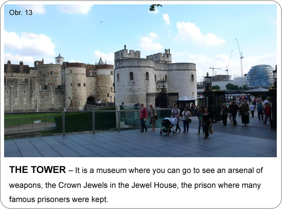 the Crown Jewels in the Jewel House, the