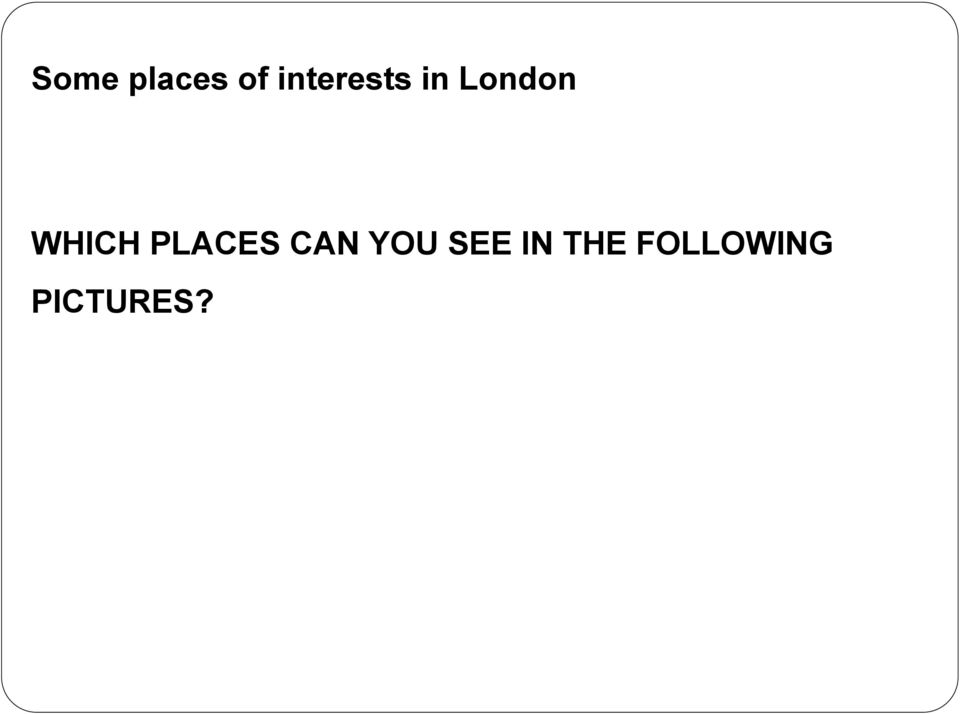 WHICH PLACES CAN YOU