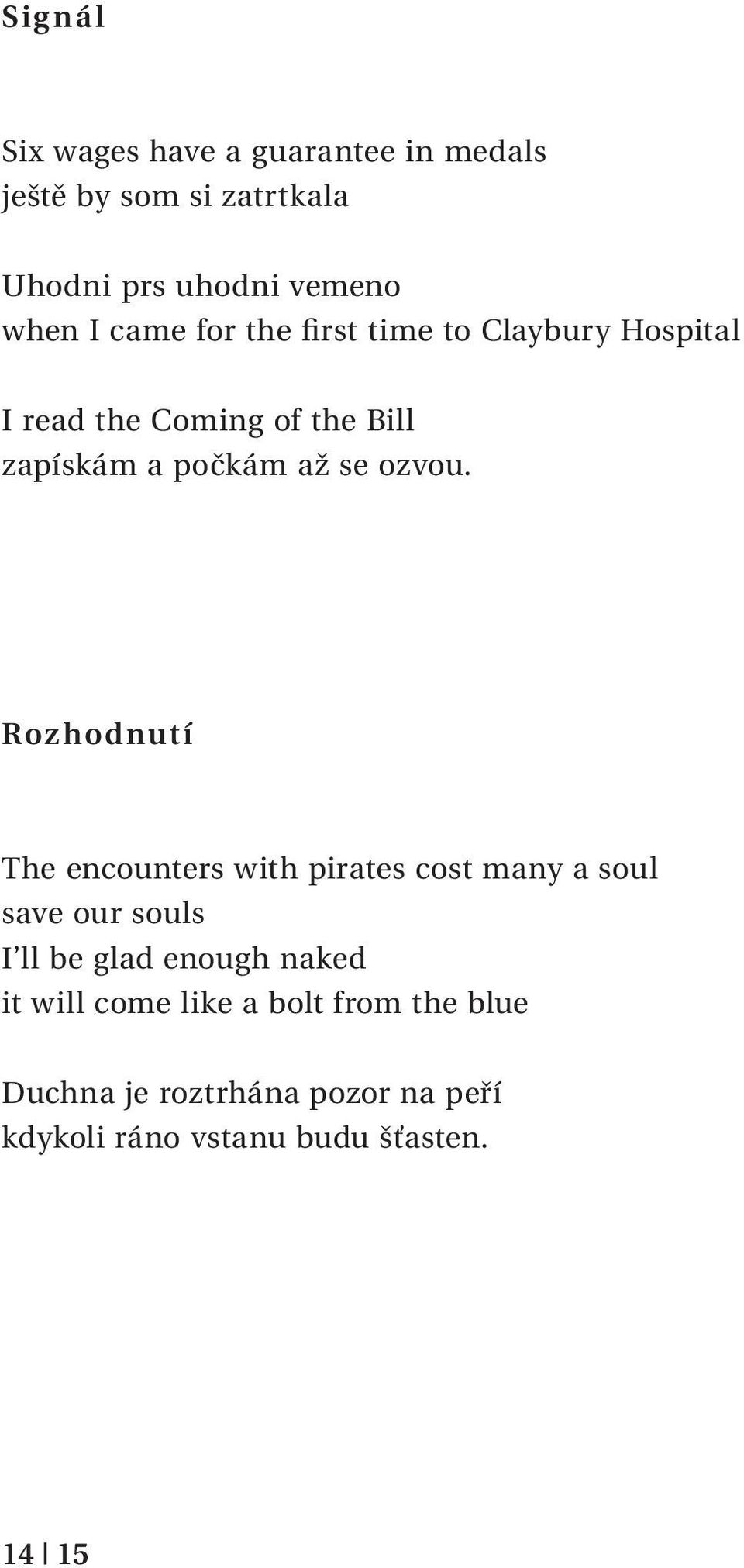 Rozhodnutí The encounters with pirates cost many a soul save our souls I ll be glad enough naked it will