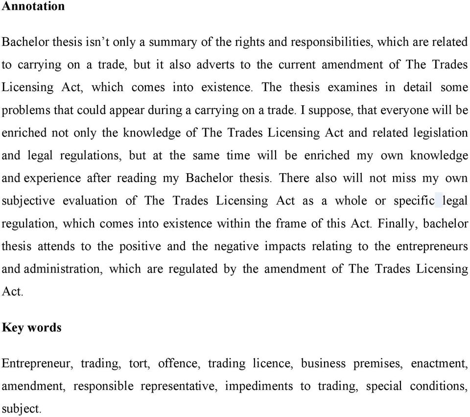 I suppose, that everyone will be enriched not only the knowledge of The Trades Licensing Act and related legislation and legal regulations, but at the same time will be enriched my own knowledge and