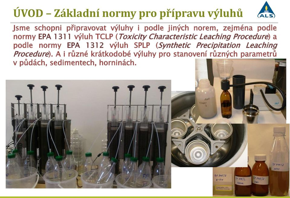 Procedure) a podle normy EPA 1312 výluh SPLP (Synthetic Precipitation Leaching