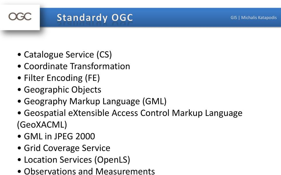 Access Control Markup Language (GeoXACML) GML in JPEG 2000 Grid Coverage