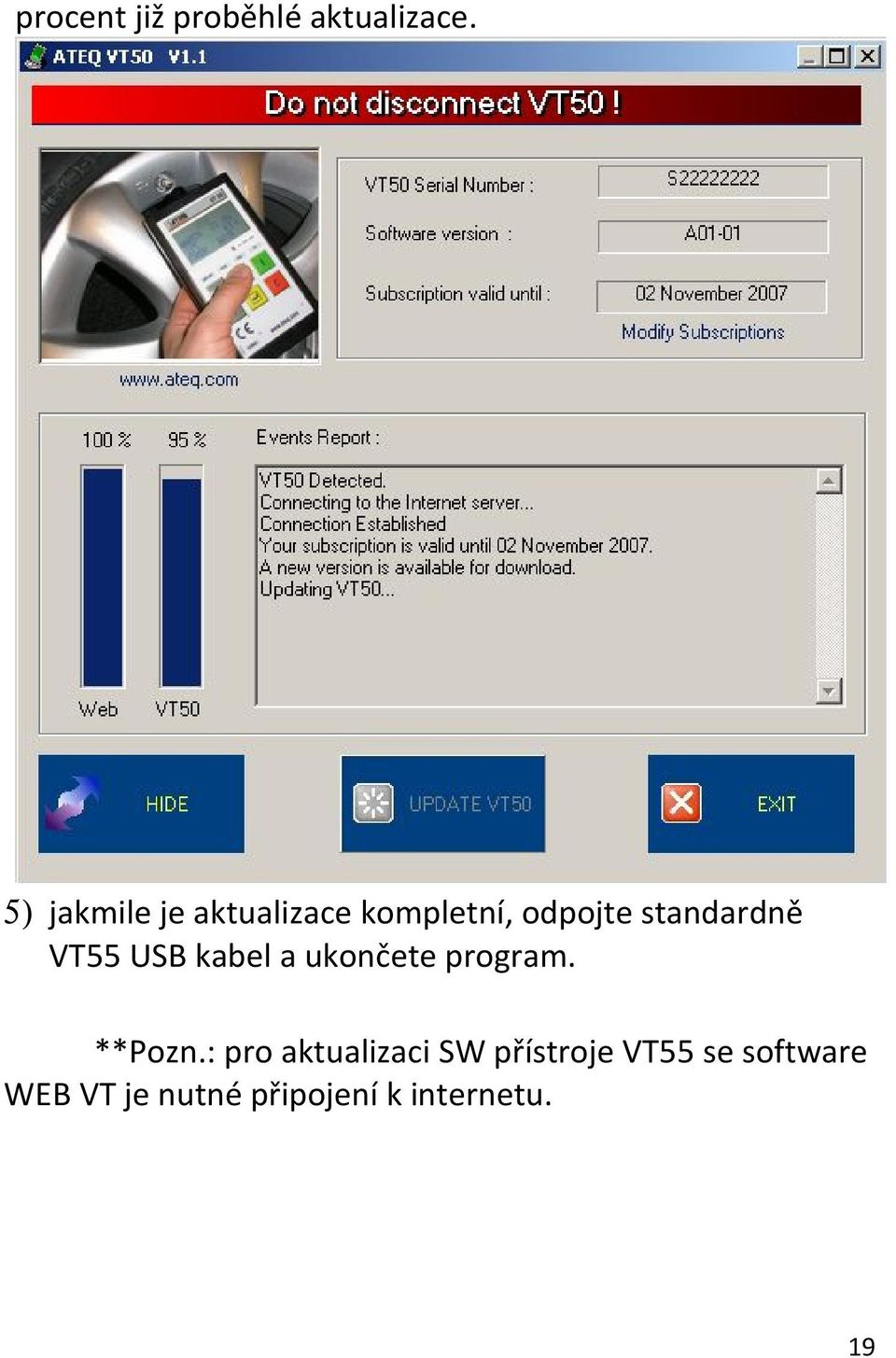 VT55 USB kabel a ukončete program. **Pozn.
