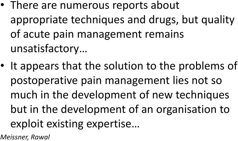 problems of postoperative pain management lies not so much in the development of new