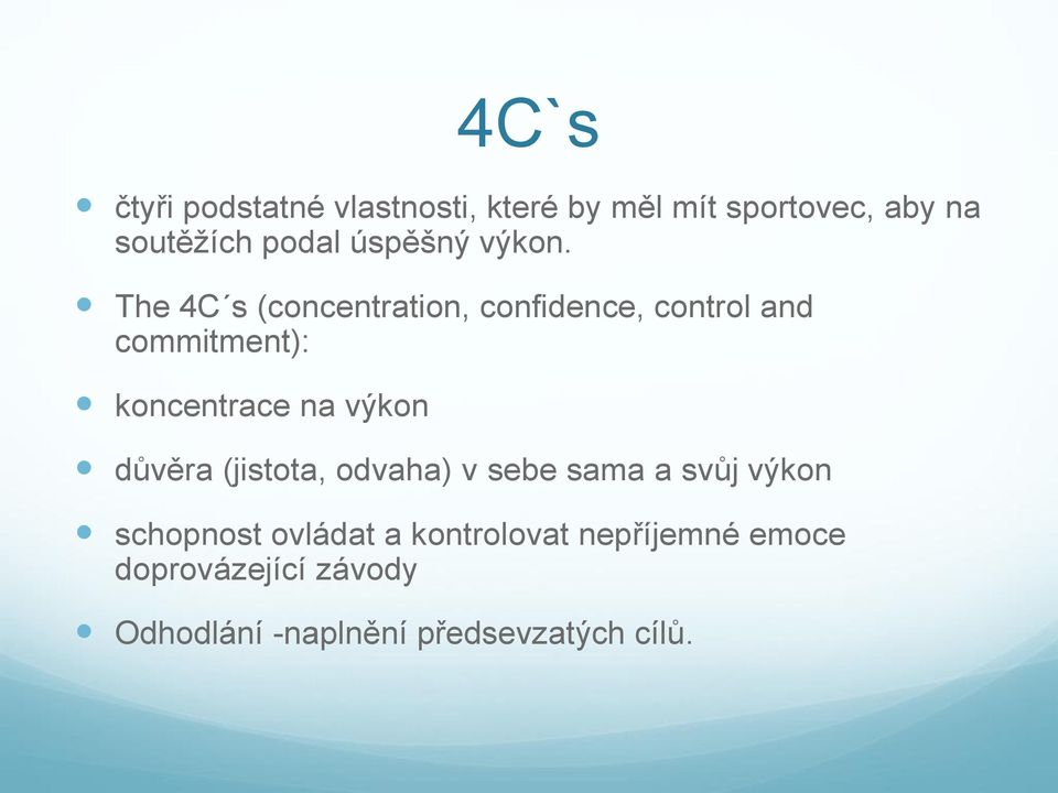 The 4C s (concentration, confidence, control and commitment): koncentrace na výkon