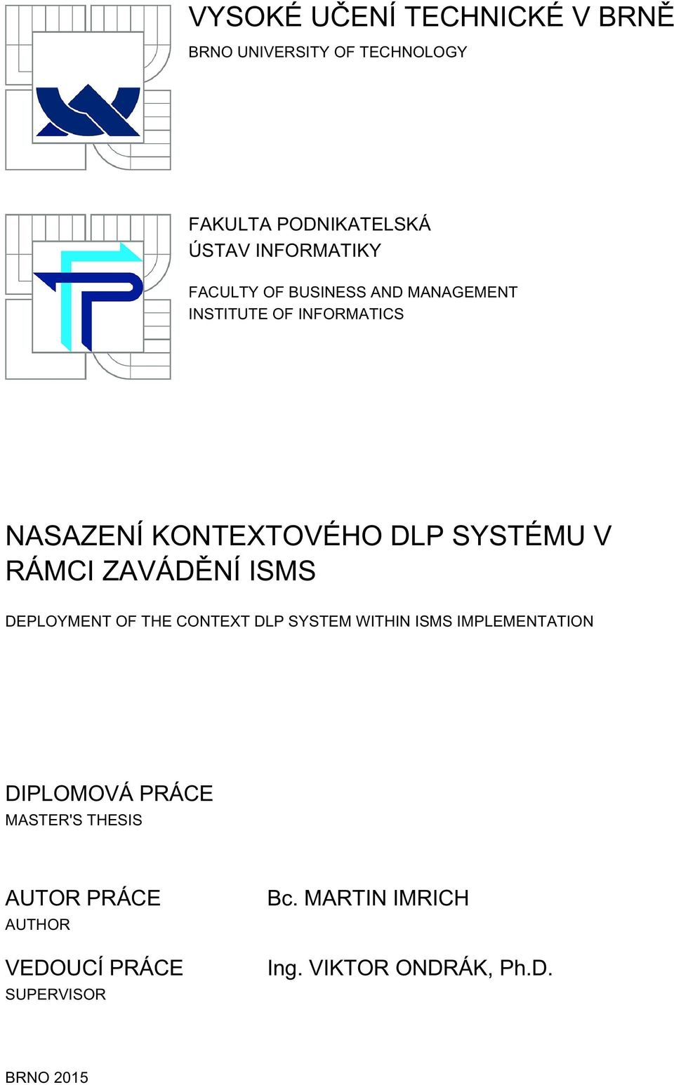 ZAVÁDĚNÍ ISMS DEPLOYMENT OF THE CONTEXT DLP SYSTEM WITHIN ISMS IMPLEMENTATION DIPLOMOVÁ PRÁCE MASTER'S