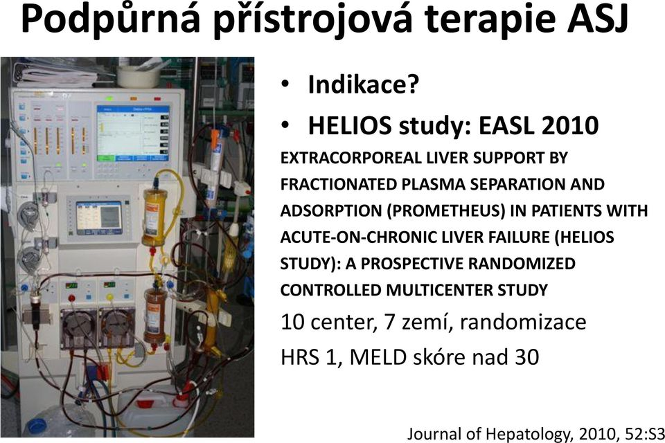 ADSORPTION (PROMETHEUS) IN PATIENTS WITH ACUTE-ON-CHRONIC LIVER FAILURE (HELIOS STUDY): A