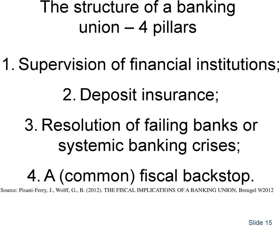 Resolution of failing banks or systemic banking crises; 4.