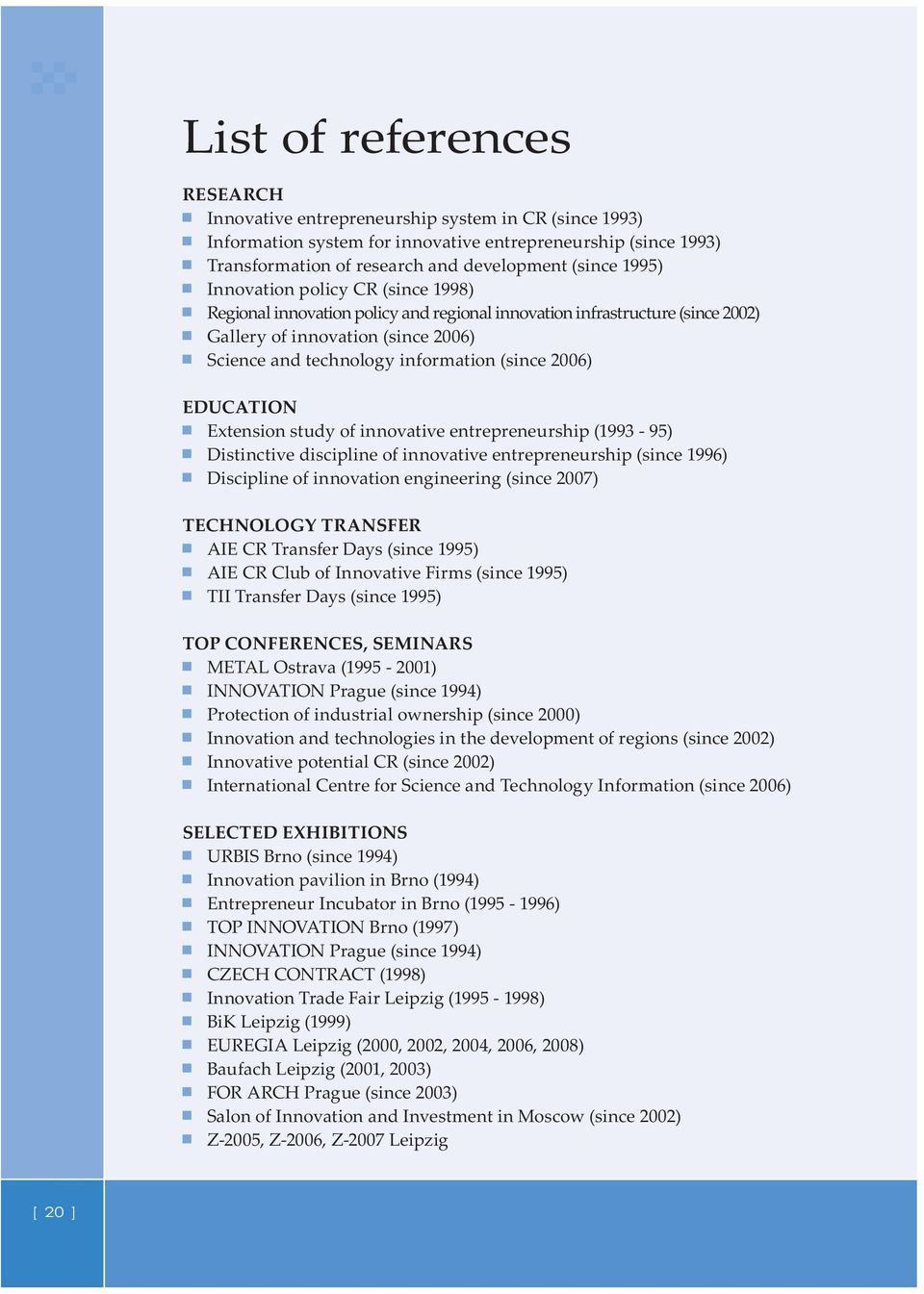 2006) EDUCATION Extension study of innovative entrepreneurship (1993-95) Distinctive discipline of innovative entrepreneurship (since 1996) Discipline of innovation engineering (since 2007)