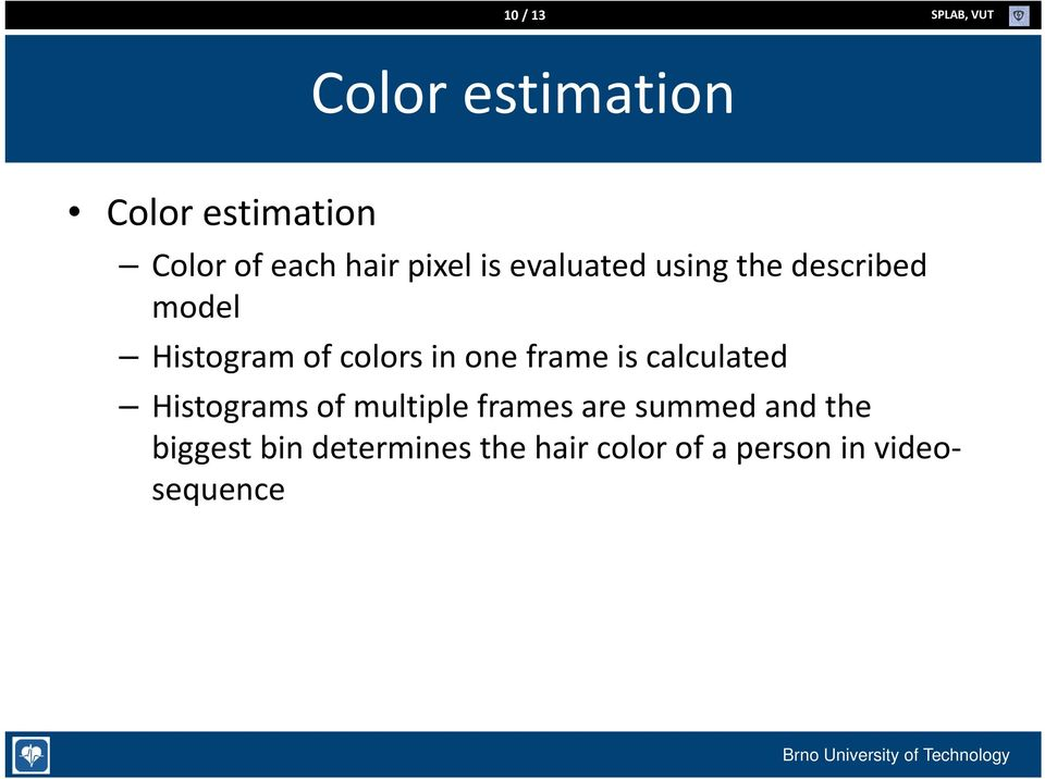 Histogram of colors in one frame is calculated Histograms of multiple