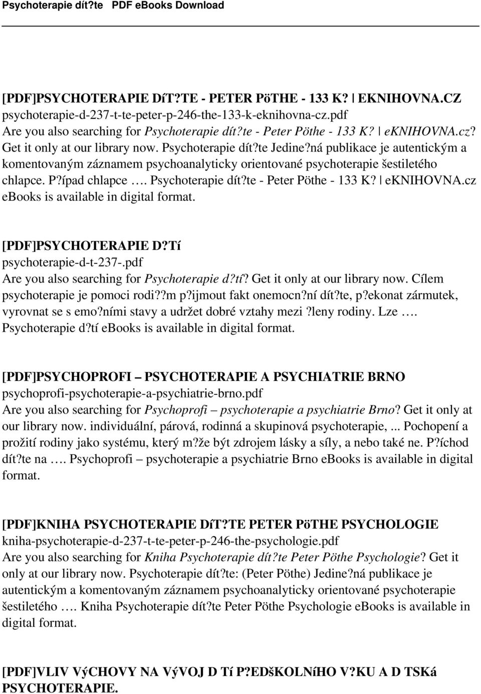 Psychoterapie dít?te - Peter Pöthe - 133 K? eknihovna.cz ebooks is available in digital format. [PDF]PSYCHOTERAPIE D?Tí psychoterapie-d-t-237-.pdf Are you also searching for Psychoterapie d?tí?