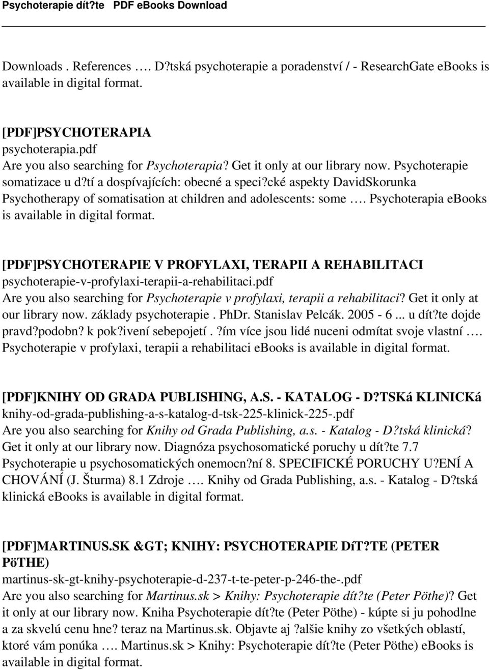 Psychoterapia ebooks is available in digital format. [PDF]PSYCHOTERAPIE V PROFYLAXI, TERAPII A REHABILITACI psychoterapie-v-profylaxi-terapii-a-rehabilitaci.