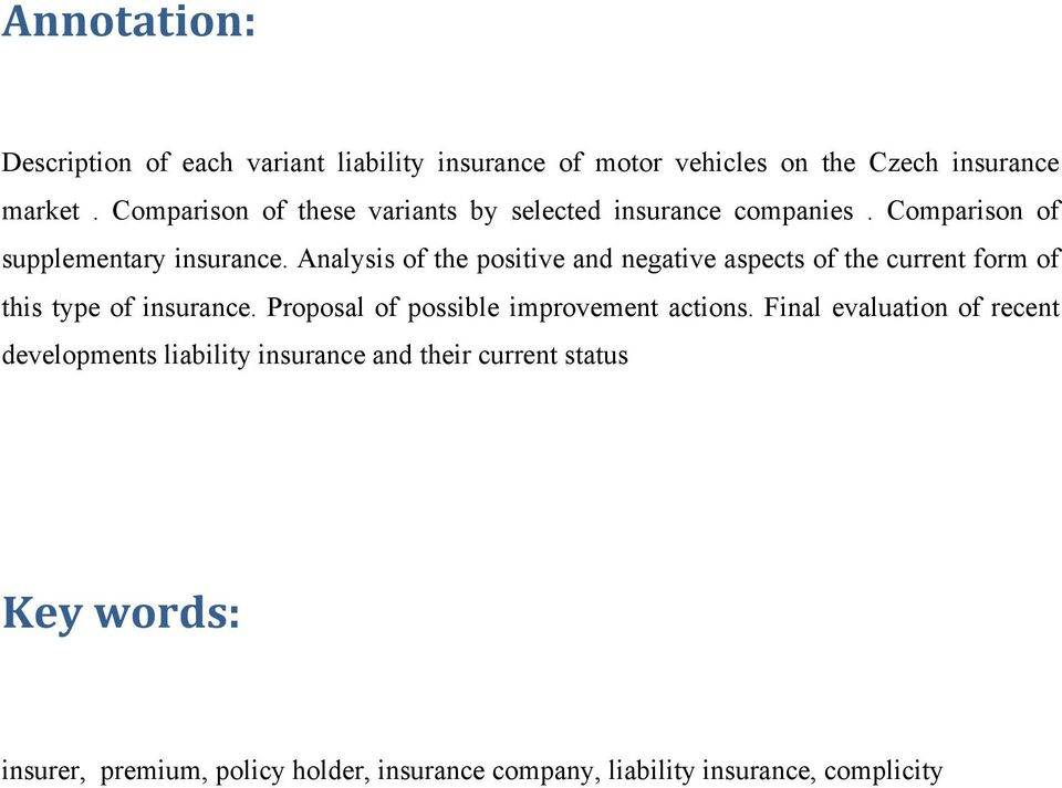 Analysis of the positive and negative aspects of the current form of this type of insurance.