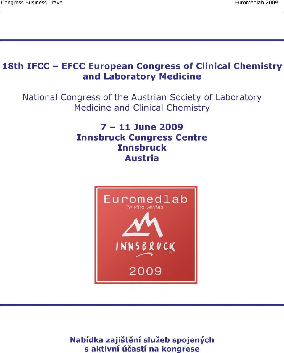 Medicine and Clinical Chemistry 7 11 June 2009 Innsbruck Congress Centre
