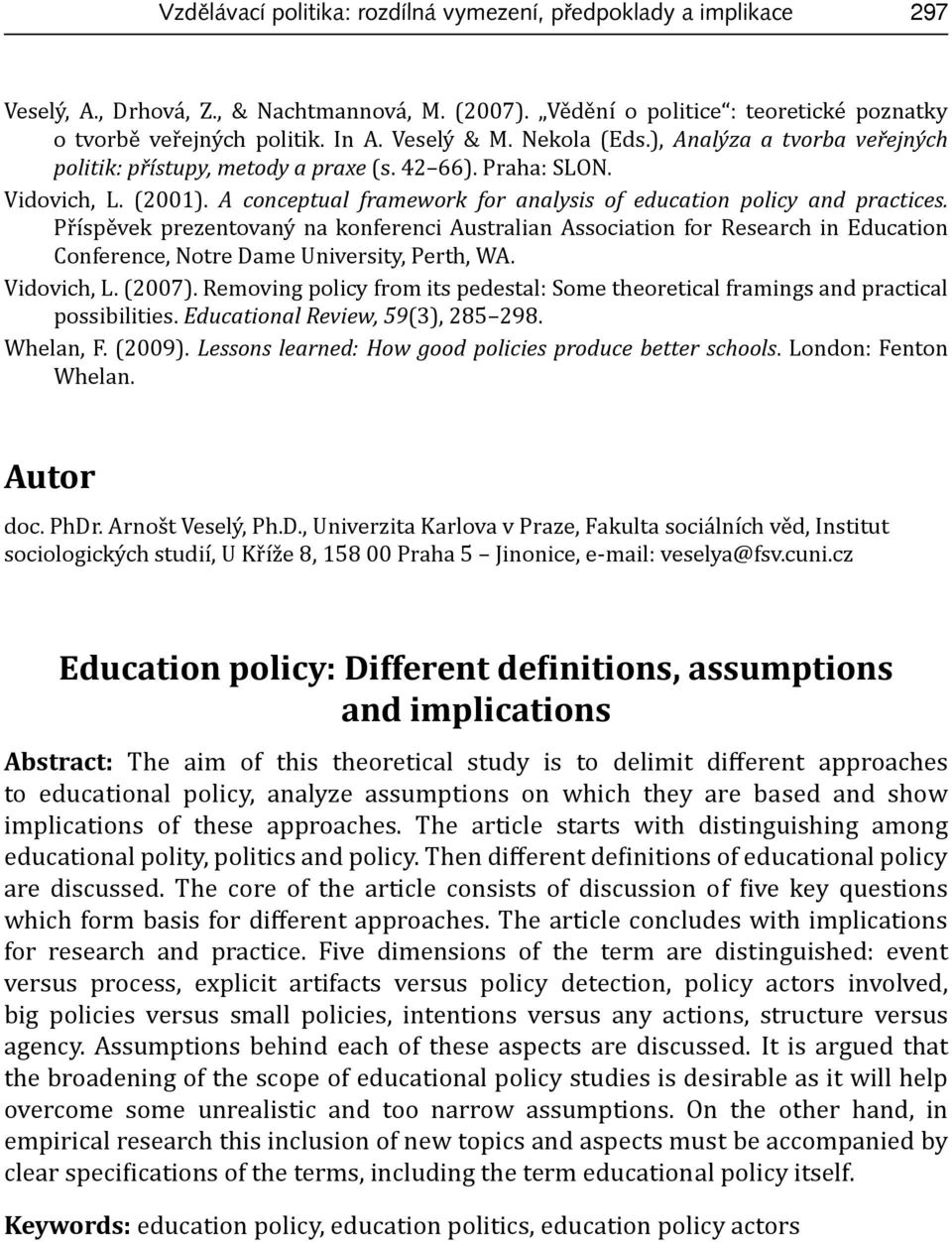 A conceptual framework for analysis of education policy and practices.
