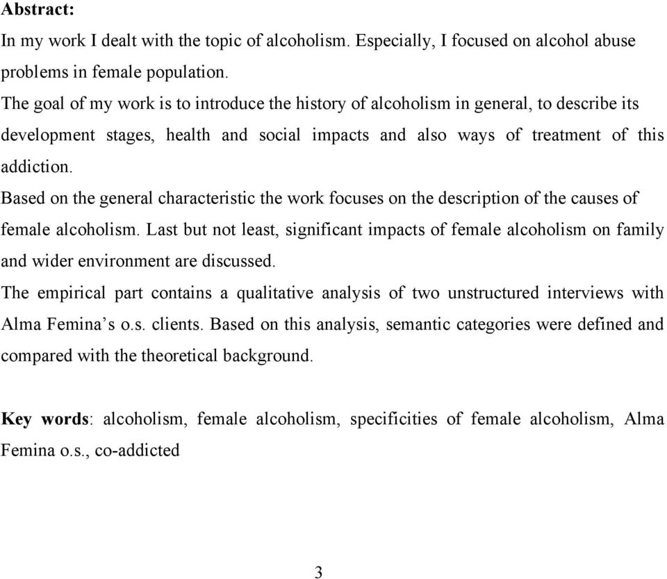 Based on the general characteristic the work focuses on the description of the causes of female alcoholism.