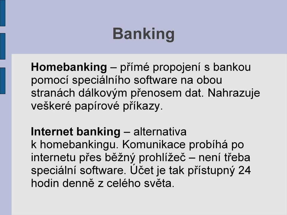 Internet banking alternativa k homebankingu.