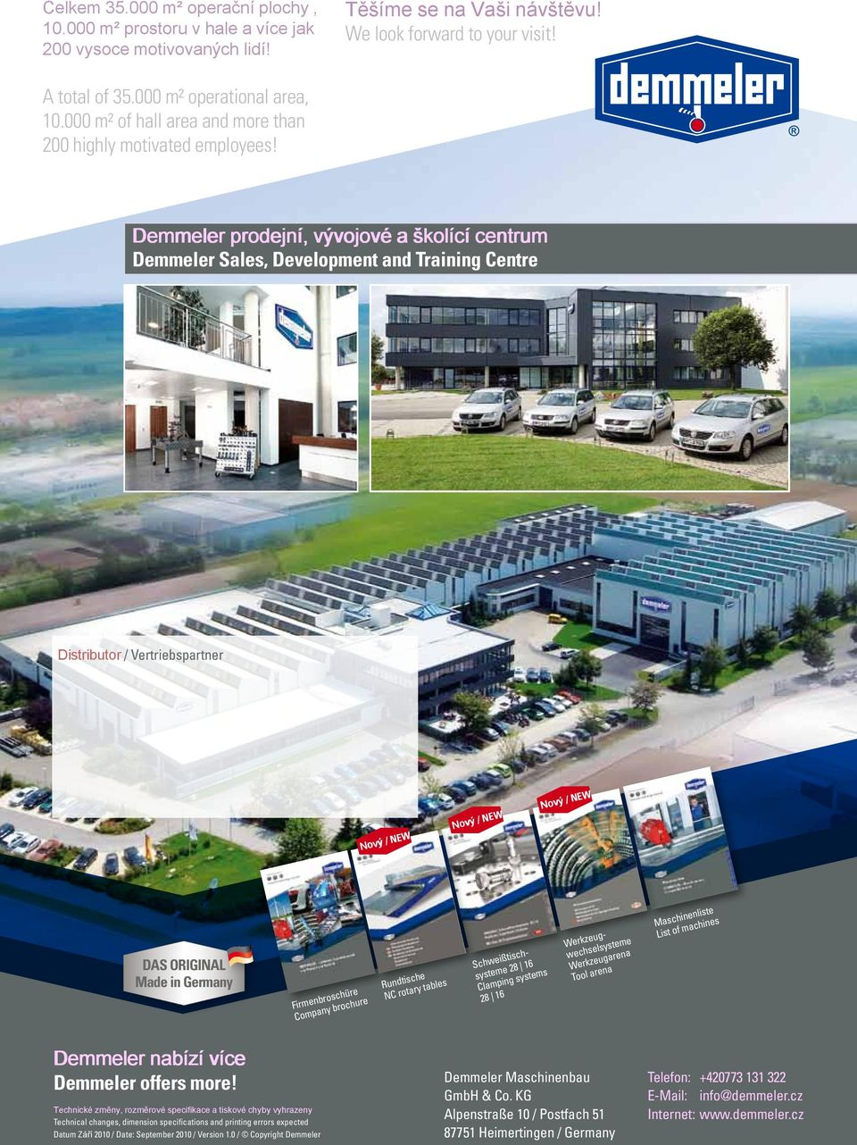 Demmeler prodejní, vývojové a školící centrum Demmeler Sales, Development and Training Centre Distributor / Vertriebspartner Nový / NEW Nový / NEW Nový / NEW DAS ORIGINAL Made in Germany