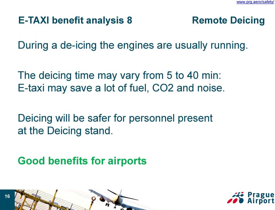 The deicing time may vary from 5 to 40 min: E-taxi may save a lot of