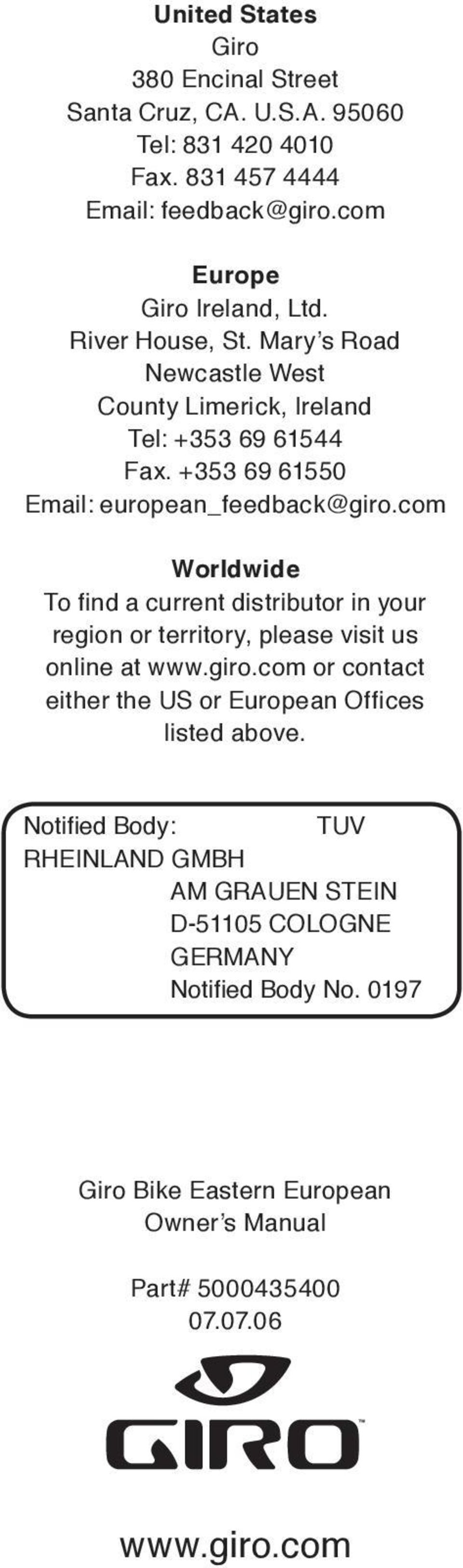 com Worldwide To find a current distributor in your region or territory, please visit us online at www.giro.
