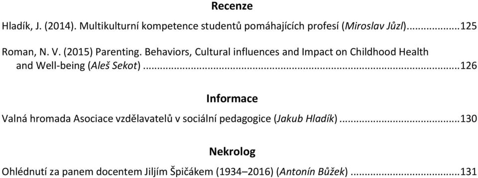 Behaviors, Cultural influences and Impact on Childhood Health and Well-being (Aleš Sekot).