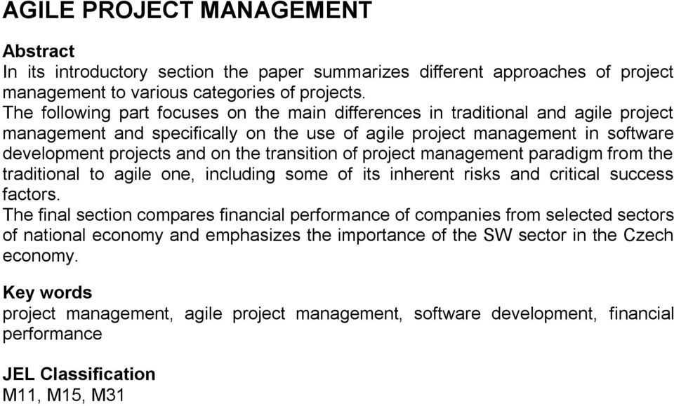 transition of project management paradigm from the traditional to agile one, including some of its inherent risks and critical success factors.