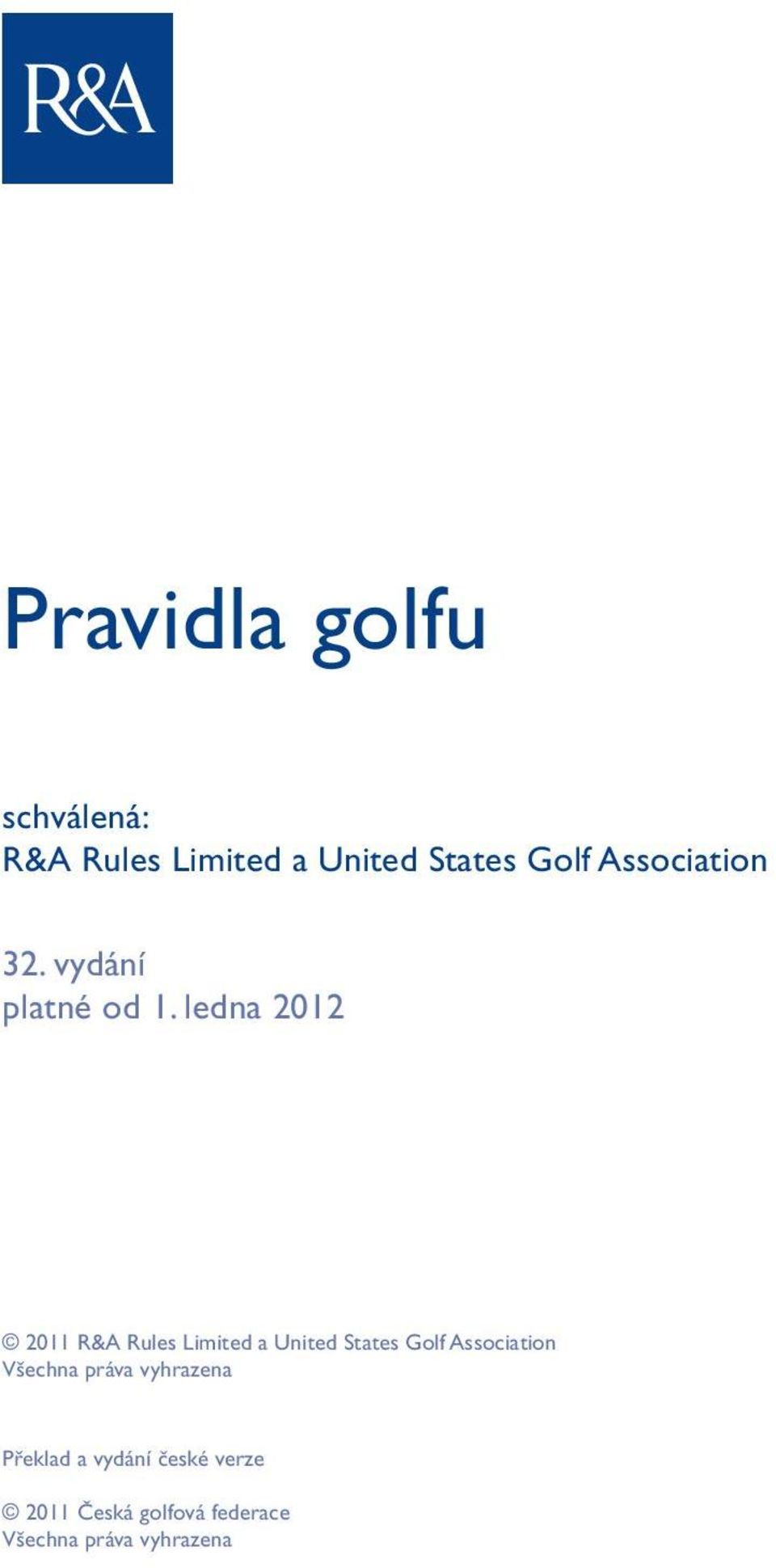 ledna 2012 2011 R&A Rules Limited a United States Golf Association