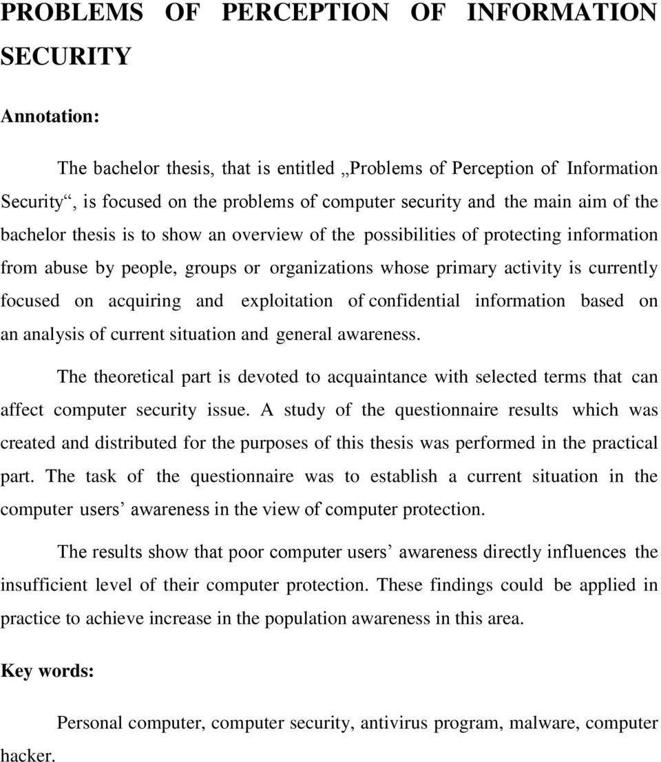 acquiring and exploitation of confidential information based on an analysis of current situation and general awareness.