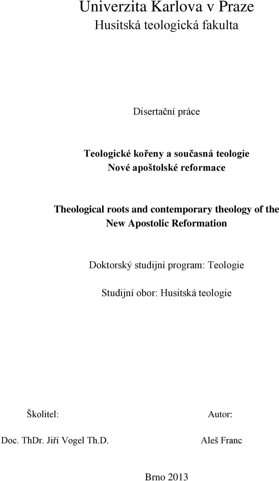 contemporary theology of the New Apostolic Reformation Doktorský studijní program: