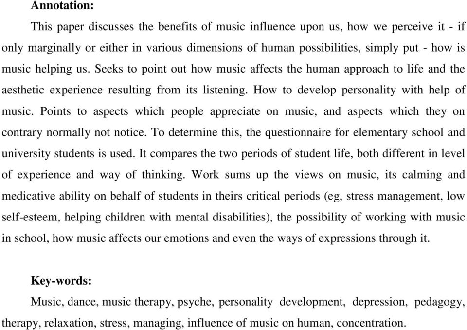 Points to aspects which people appreciate on music, and aspects which they on contrary normally not notice. To determine this, the questionnaire for elementary school and university students is used.