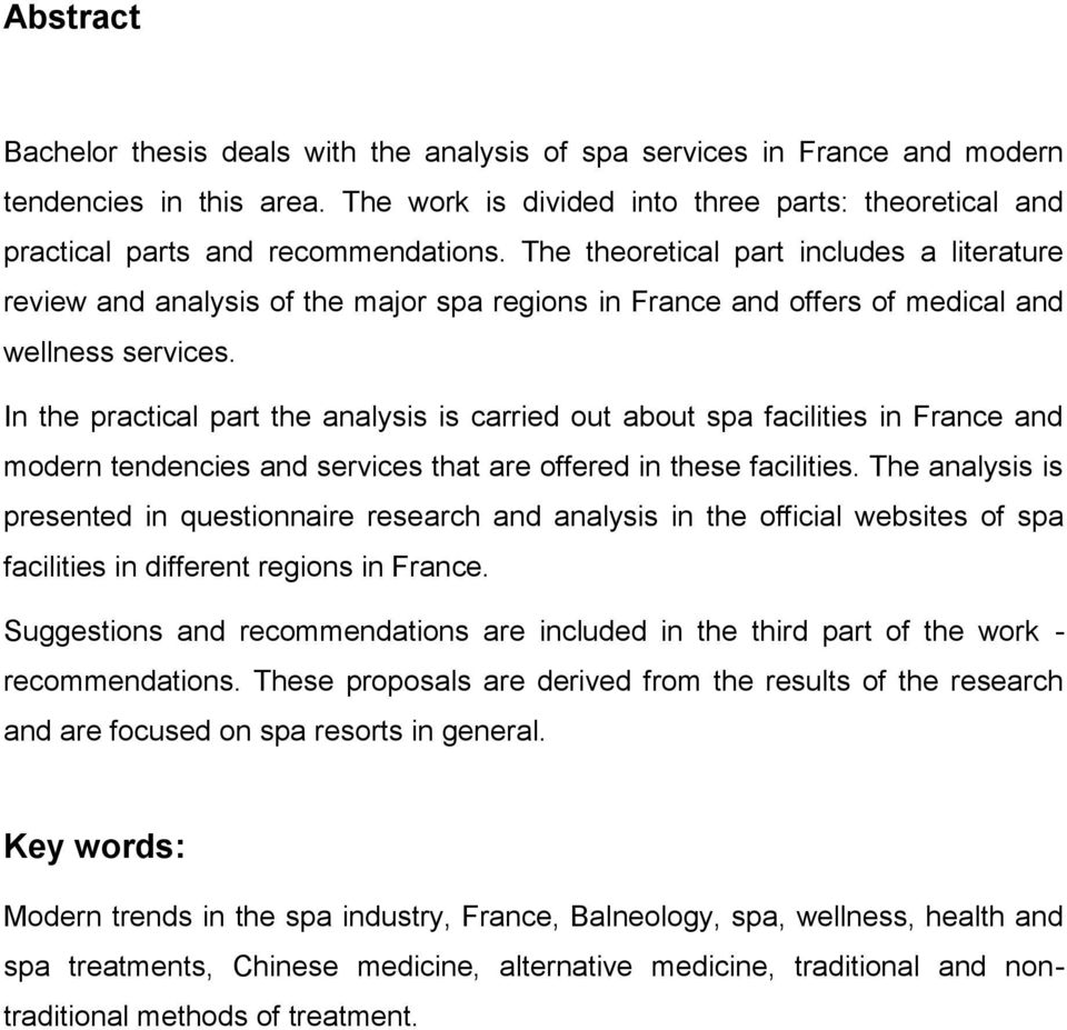 The theoretical part includes a literature review and analysis of the major spa regions in France and offers of medical and wellness services.