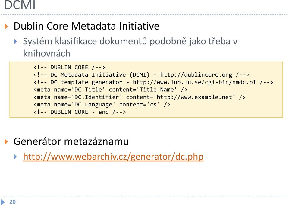 pl /--> <meta name='dc.title' content='title Name' /> <meta name='dc.identifier' content='http://www.example.