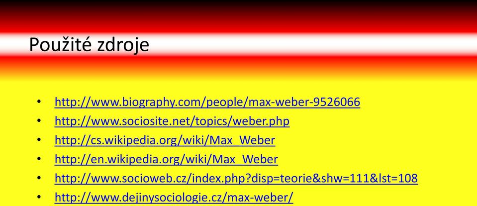 php http://cs.wikipedia.org/wiki/max_weber http://en.wikipedia.org/wiki/max_weber http://www.